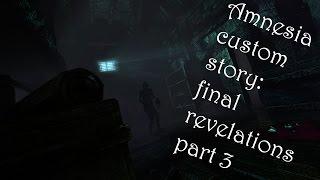 Avainta mä metsästän (Amnesia Custom story: Final revelation #3)