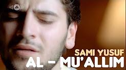Sami Yusuf - Al Mu'allim Album