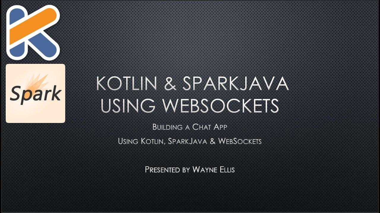 Building a Chat Application using Kotlin SparkJava and WebSockets