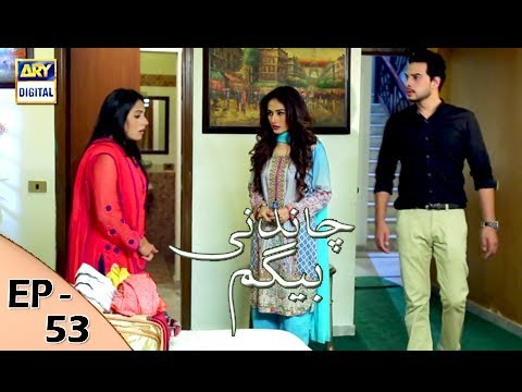 Chandni Begum - Episode 53 - 19th December 2017 - ARY Digital Drama