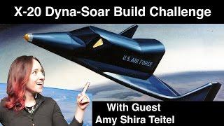 e History Build Challenge - Dyna Soar - With Amy Shira Teitel