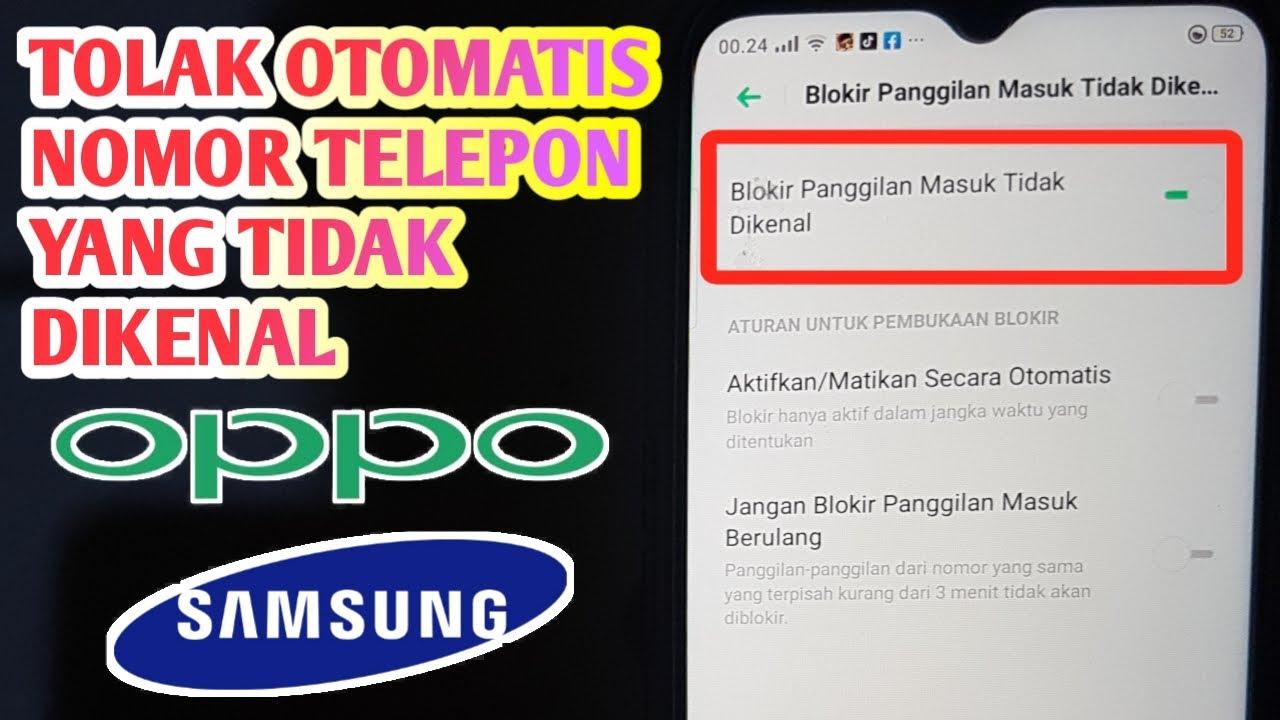 Blokir Otomatis Nomor Telepon Yang Tidak Dikenal Pada Hp Oppo Samsung Youtube