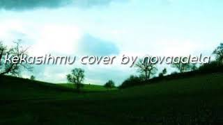 Fatin sidqia lubis - kekasihmu (cover) by Novaadela