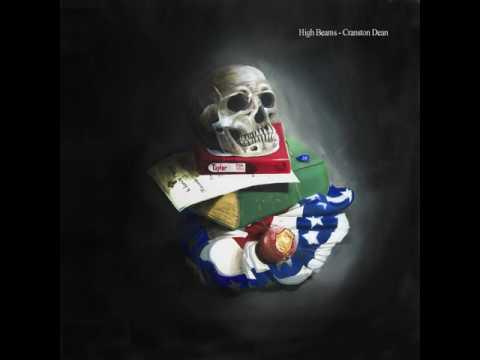 Cranston Dean- High Beams (Full Album)