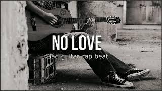 "Sad Guitar Hip Hop Rap Beat - "" NO LOVE """