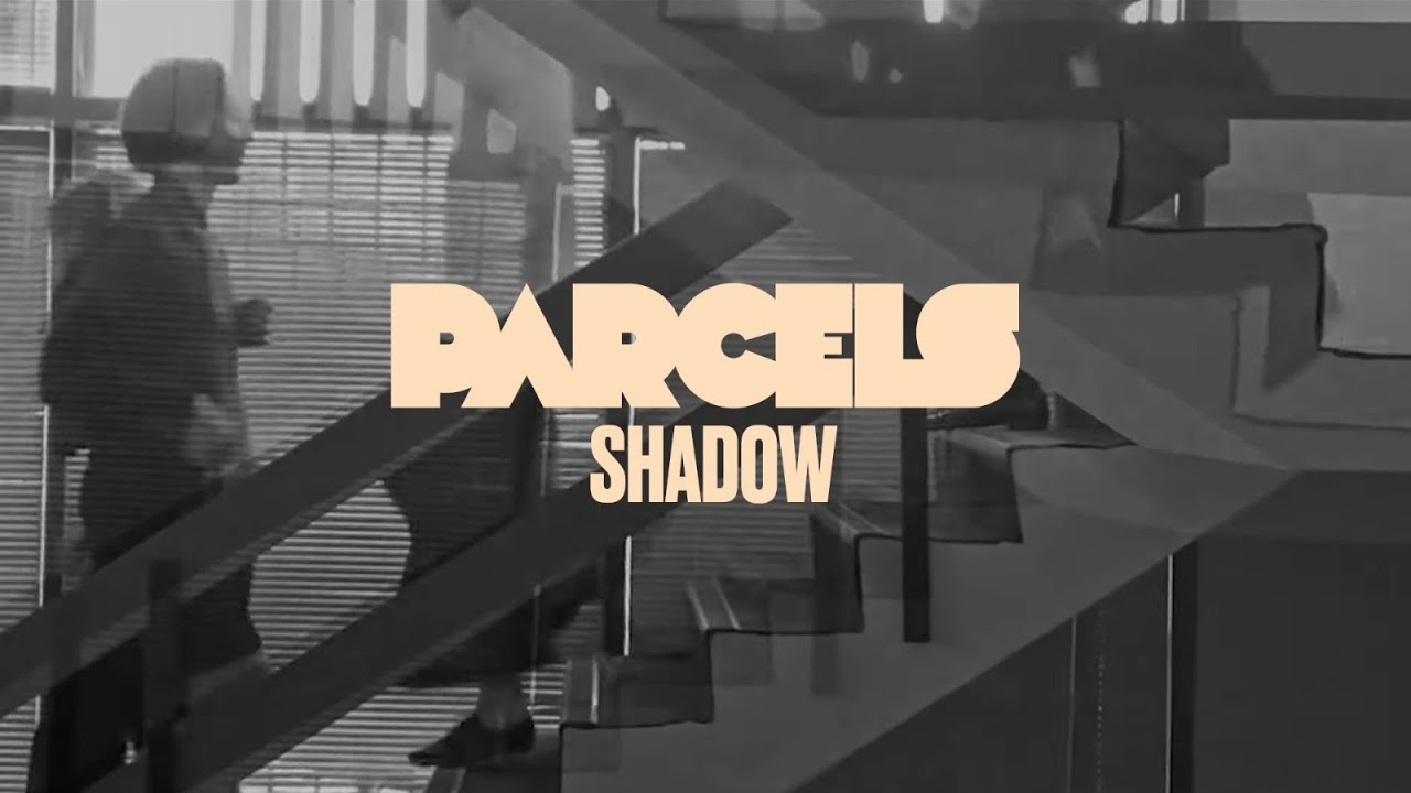 Music of the Day: Parcels - Shadow