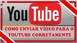 Como enviar um videos para o Youtube ( Iniciantes )