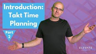 Introduction to Takt Time Planning (Part 2) │ leanTakt