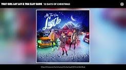 That Girl Lay Lay & Tha Slay Gang - 12 Days Of Christmas (Audio)