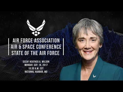 2017 Air & Space Conference: SecAF Heather Wilson - State of the Air Force