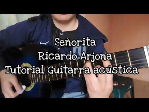 Tutorial Señorita Ricardo Arjona Guitarra Acústica
