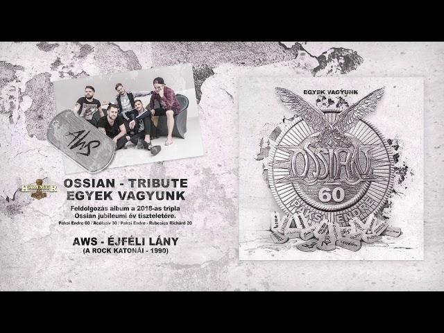 AWS - Éjféli lány (Ossian) - hivatalos stream / official track stream