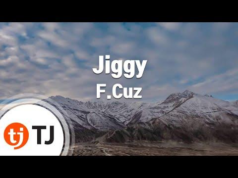 [TJ노래방] Jiggy - F.Cuz / TJ Karaoke