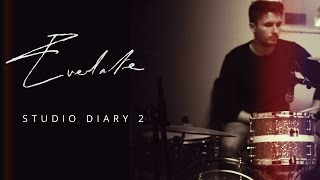 Everlate - Studio diary 2
