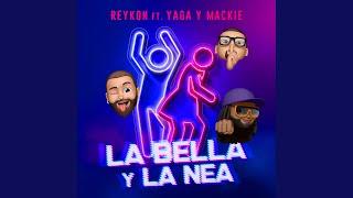 Play LA BELLA Y LA NEA (feat. Yaga & Mackie)
