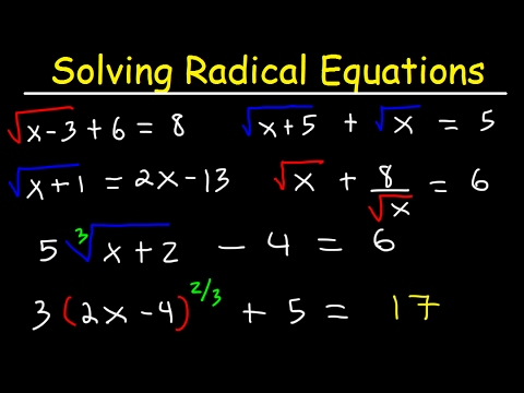 Solving Radical Equations With Square Roots, Cube Roots, Two Radicals, Fractions, Rational Exponents