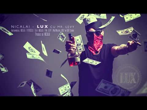 Nicalai- Lux cu MR. LEVY (Versiune Oficiala)