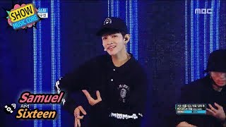 Video [HOT] Samuel - Sixteen, 사무엘 - 식스틴 Show Music core 20170805 download MP3, 3GP, MP4, WEBM, AVI, FLV Maret 2018