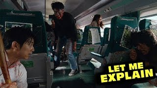 Train To Busan - Let Me Explain