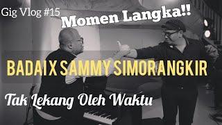 MOMEN LANGKA!! BADAI x SAMMY SIMORANGKIR