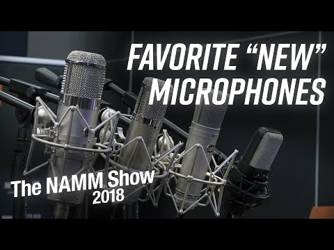"Favorite ""New"" Microphones of NAMM 2018"