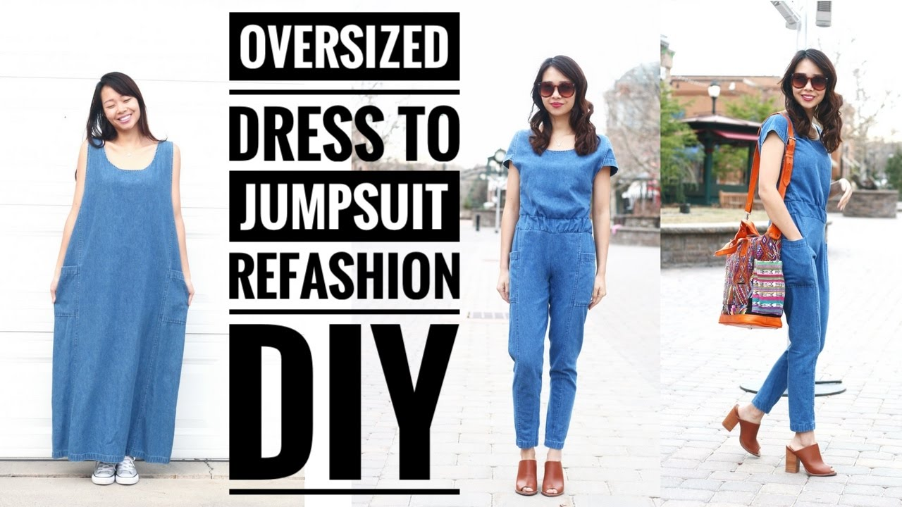 To Refashion Oversized Youtube Diy Jumpsuit Dress FUEgw