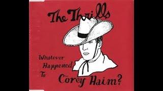 Thrills - Whatever Happened To Corey Haim