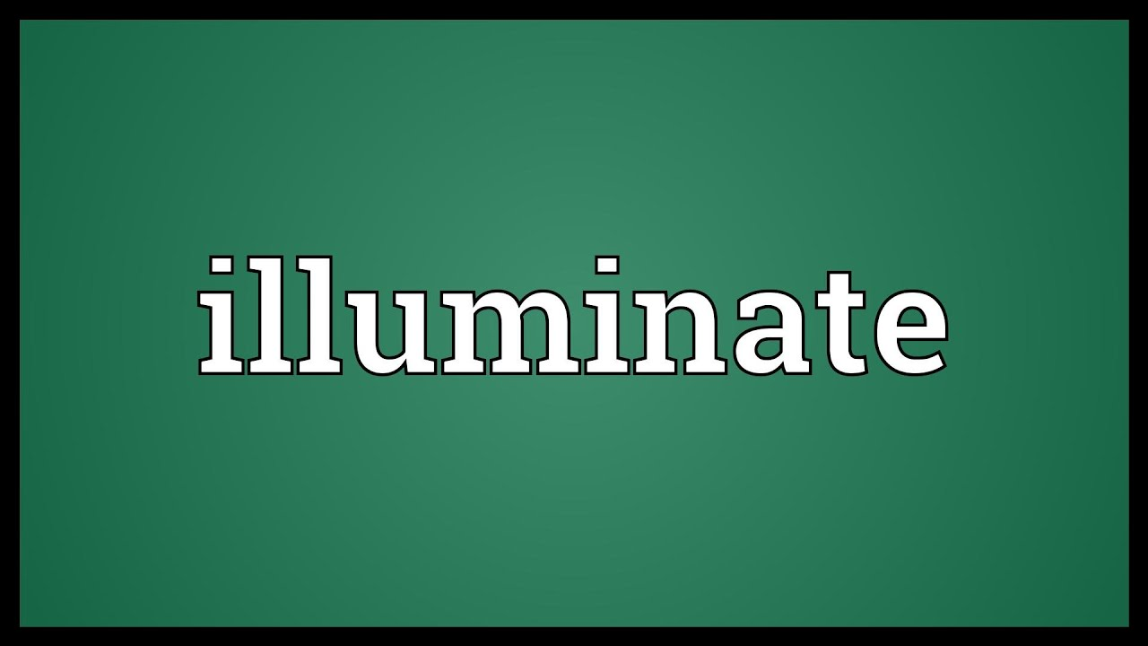 Meaning of iluminate