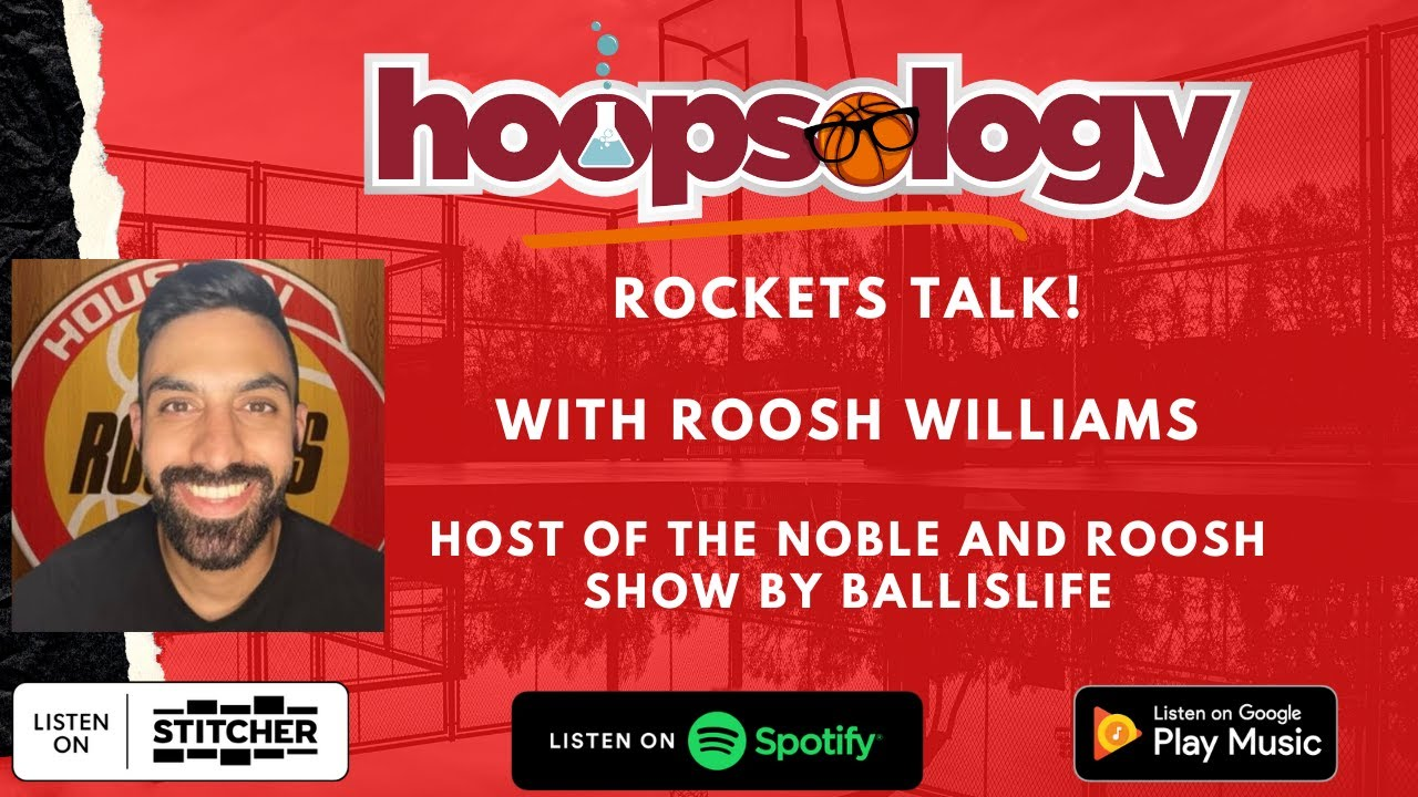 Hoopsology Interview: The New Era of Houston Rockets Basketball with Roosh Williams
