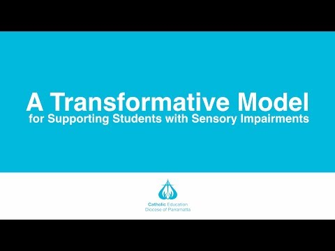 A Transformative Model For Supporting Students With Sensory Impairments