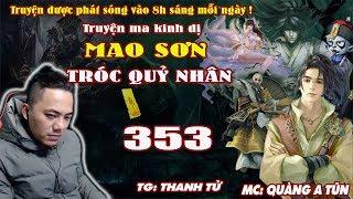 Mao Sơn Tróc Quỷ Nhân [ Tập 353 ] Lâm Tam Sinh So Tài - Truyện ma pháp sư- Quàng A Tũn