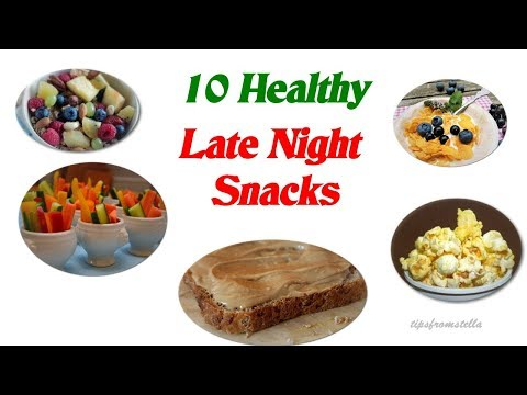 10 Healthy Late Night Snacks