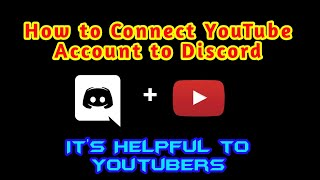 How to Connect YouTube Account to Discord || Helpful to YouTubers || Discord Tutorials