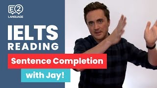 E2 IELTS Reading | Sentence Completion with Jay!