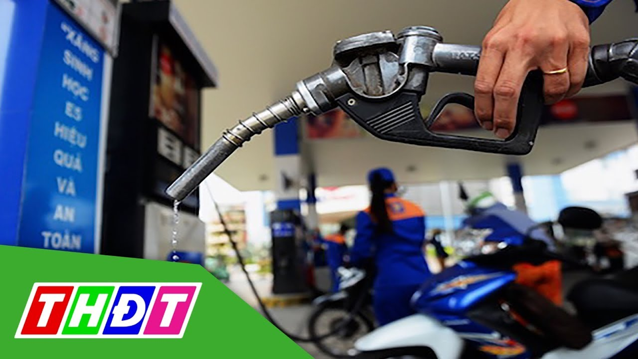 Dự kiến hôm nay giá xăng sẽ giảm nhẹ | THDT