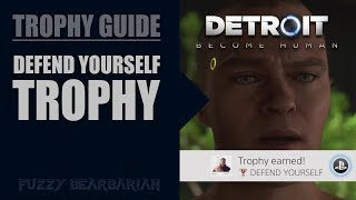 DETROIT: BECOME HUMAN - Defend Yourself Trophy Guide