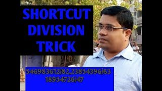 MATH SHORTCUT DIVISION TRICK OF LONG DIGIT: COMPETITIVE EXAM TUTORIAL (2018)