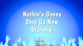 Nothin's Gonna Stop Us Now - Starship (Karaoke Version)