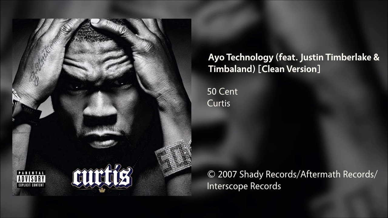 50 Cent - Ayo Technology (feat  Justin Timberlake & Timbaland) [Clean  Version]