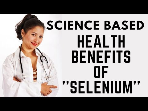 Top 7 Science Based Health Benefits of Selenium