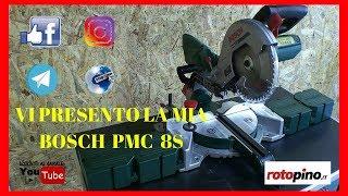 Vi presento la mia Bosch PCM 8 S