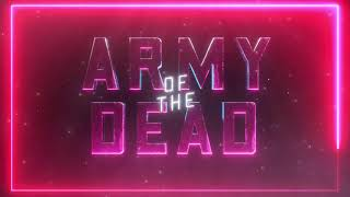 Army of the Dead Official Trailer Song: