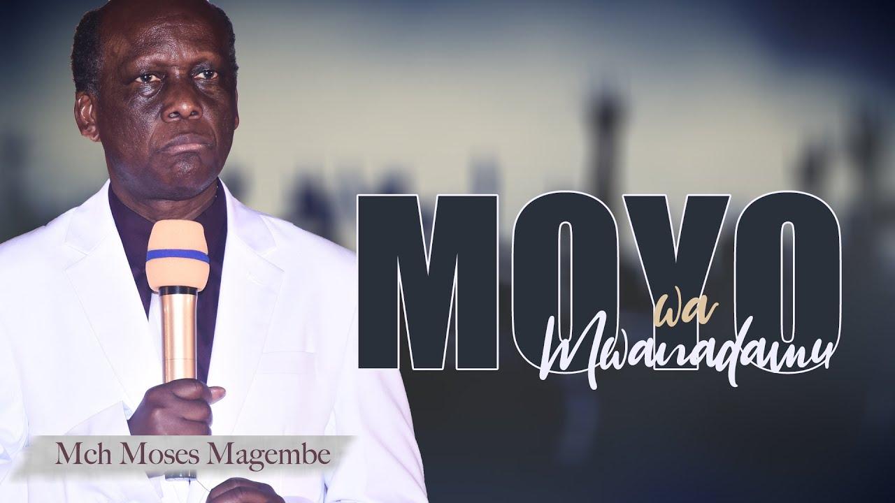 Download Mch Moses Magembe - MOYO WA MWANADAMU