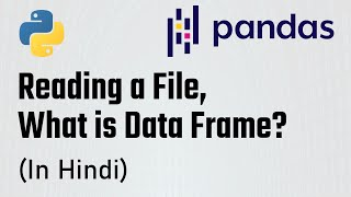 (Part-1) Pandas Tutorial - Getting started with Pandas, reading a csv file and Data Frame (Hindi)
