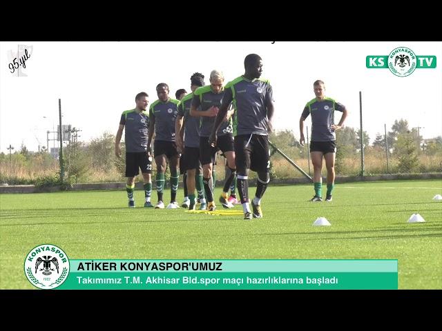 Atiker Konyaspor'umuzda T.M. Akhisar Bld.Spor hazırlıkları başladı