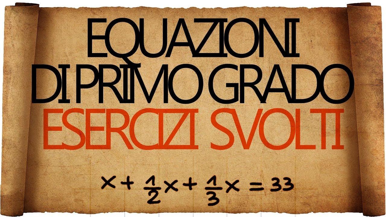 Equazioni di primo grado esercizi e problemi svolti for Problemi di primo grado a due incognite esercizi