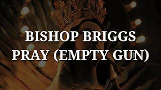 Скачать Bishop Briggs Pray Lyrics