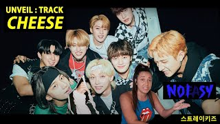 Stray Kids- UNVEIL:TRACK 'CHEESE'- REACTION