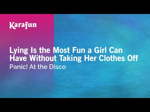 Karaoke Lying Is the Most Fun a Girl Can Have Without Taking Her Clothes Off - Panic! At the Disco *