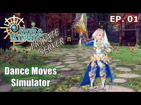 Aura Kingdom Private Server (.to) Gameplay - DANCE MOVE SIMULATOR